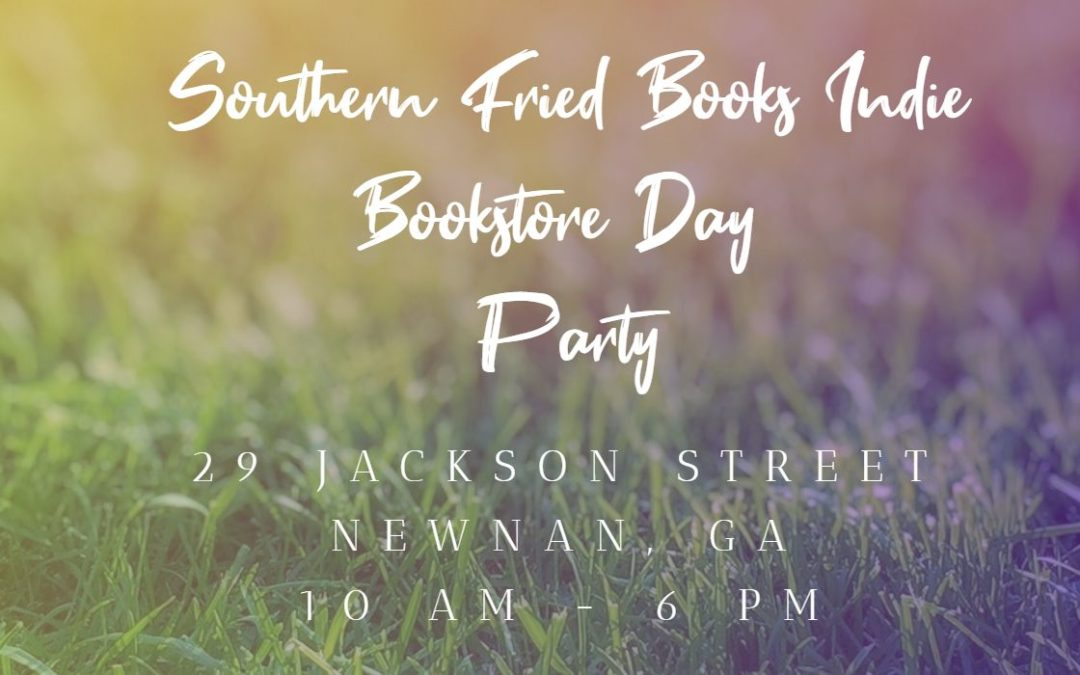 Southern Fried Books Hosts Indie Bookstore Day Party