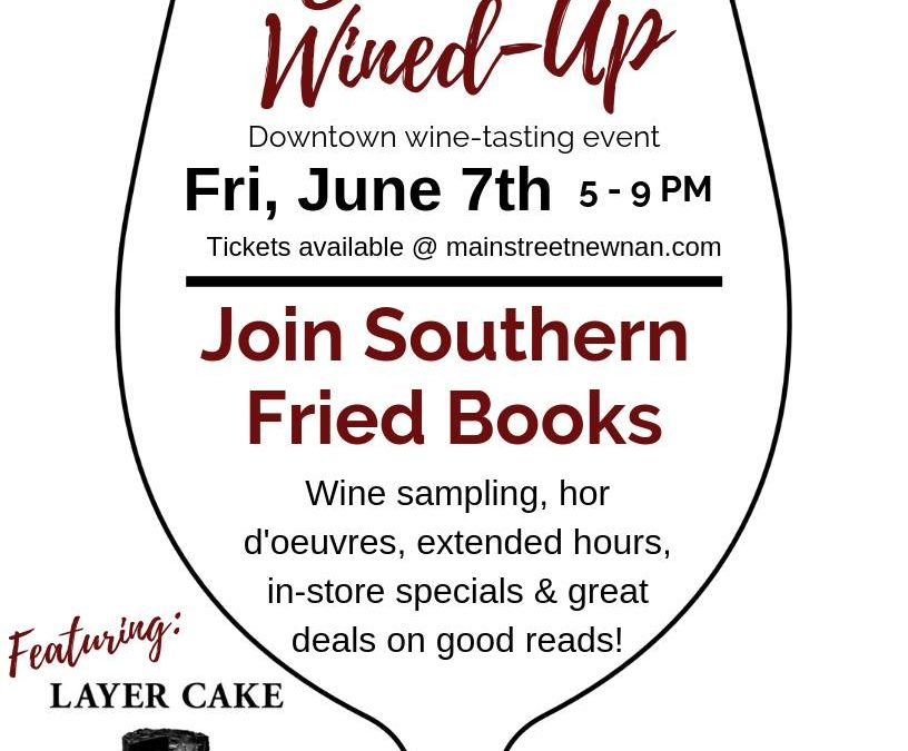 Join Southern Fried Books for Mainstreet Newnan's Summer Wined-Up